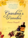 Grandma&#39;s Remedies (eBook): A Guide to Traditional Cures and Treatments from Mustard Poultices to Rosehip Syrup